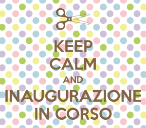 keep-calm-and-inaugurazione-in-corso-1-jpg